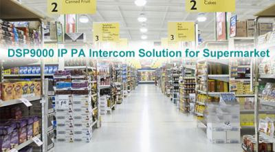 DSP9000 IP Network PA Intercom Solution for Supermarket